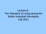 Lecture 6 The Standard of Living F11
