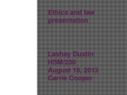 HSM 230W1Ethics and law presentation