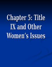 Ch. 5 Title IX and Other Women Issues.ppt