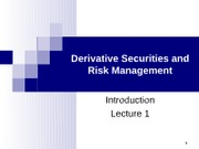 course material-Derivative Securities and Risk Management