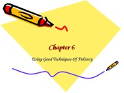 Chapter 6 Using good techniques of delivery