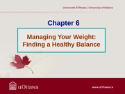 Chapter 6 - Managing Your Weight (Finding a Healthy Balance) Fall 2013