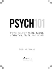Kleinman P. - Psych 101. Psychology Facts, Basics, Statistics, Tests, and More! - 2012