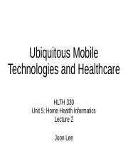 Unit 5 - Lecture 2 - Ubiquitous Mobile Technologies and Healthcare.ppt