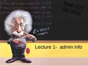 MATH121_Autumn2013_Lectures_math121-fall2013-lecture-0-admin-info