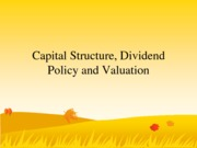 Capital Structure Dividend Policy and Valuation (Presentation)