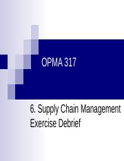 OPMA 317 06 Supply Chain Management Exercise Debrief V5