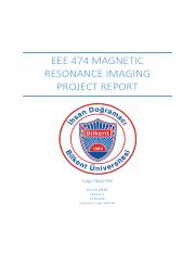 EEE 474 MAGNETIC RESONANCE IMAGING PROJECT REPORT-Tolga Tinaztepe.pdf