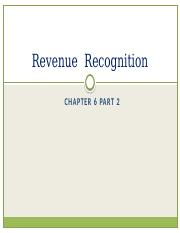 Ch. 6 revenue recognition - Students 2016 Part 2.pptx