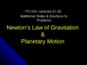 PC1431-2009-3-L21-22E Extra slides and solutions on Gravitation
