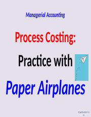 Class+06+--+Process+Costing+Practice+with+Paper+Airplanes