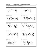 8_5Key_Factor_using_GCF_Wksh.pdf - Algebra 1 Unit 8 Factoring by Using the GCF Worksheet For each problem below factor by finding the GCF 1 2a4 8a 2 5x3