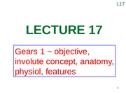 Lecture 17 (Gears 1 ~ objective, involute concept, anatomy, physiol, features)