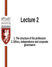 Lecture 2 The structure of the profession and Ethics, independence and corporate governance (1).ppt