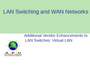 07-LSWN-Additional vendor enhancements to LAN switches Virtual LANs