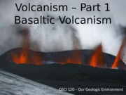 GSCI_120_Lecture_11_new_volcanoes_part1