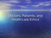 01 - Doctors, Patients, and Healthcare Ethics (1)
