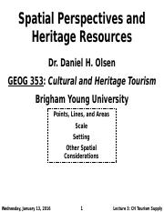 GEOG 353 W16 - Lecture 4 - Spatial Persepctives and Heritage Resources (Full Notes)