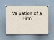 Valuation of a Firm1