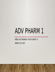 Adv Pharm 1 Monday Study Week 10