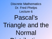 6_Pascal_s_Triangle_the_Normal_Distribution