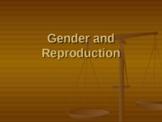 5- Gender and Reproduction   and chapter 22 text book
