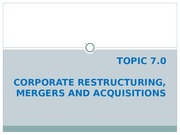 Topic 7.0 - Corporate Restructuring - M  A