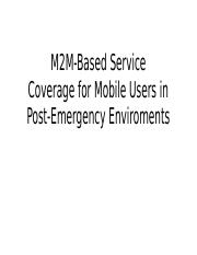 M2M-Based Service Coverage for Mobile Users in Post-Emergency.pptx