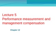 Lecture 5 Performance measurement and management compensation(1)