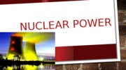 Nuclear Power.pptx