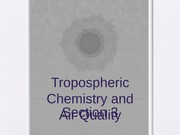 Tropospheric Chemistry and Air Quality