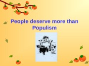 People deserve more than Populism