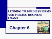 CHAP_6_Lending to business and pricing business loans.ppt