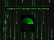 Models of Organizational behavior (Presentation)