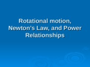 01_Rotational motion, Newton Law, and Power Relationships.ppt