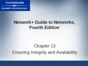 Network+ Guide to Networks 4th - CHP 13 - Ensuring Integrity and Availability