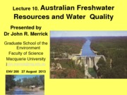 Week 5 Lecture 10 - Australian Freshwater Resources and Water Quality