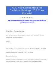 ACC 400 (Accounting for Decision Making) UOP Class Material.docx