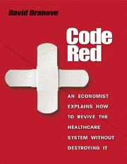 Dranove - Code Red; an Economist Explains How to Revive the Healthcare System without Destroying It