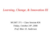 MGMT 371 Class #26_Learning Change and Innovation III_for students