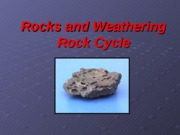 Rocks and Weathering