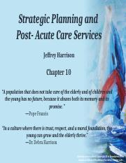 Chapter 10 Strategic Planning and Post Acute Care (1).pptx