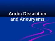 Aortic_Dissection_and_Aneurysms.ppt