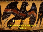 Lecture 20 - Oedipus and Myths of Thebes