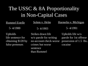 The USSC & 8A Proportionality in Non-Capital Cases