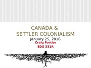 Week%2004%20-%20Canada%20and%20Settler%20Colonialism%20-%20SDS%20331R