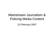 February 12 Mainstream Journalism & Policing Media Content