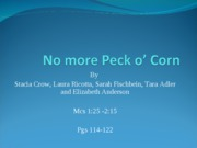 No more Peck o� Corn mcs