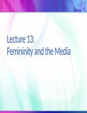 OUTLINE+Lecture+12_Femininity+in+the+Media edited.pptx