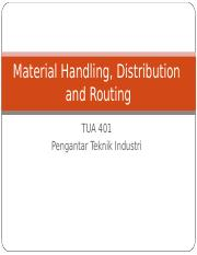 Pengantar Teknik Industri - 04 - Material Handling Distribution and Routing.ppt